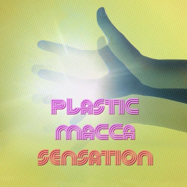 Plastic Macca - Sensation cover